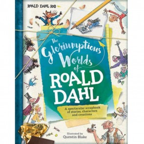 The Gloriumptious World Of Roald Dahl, by Roald Dah