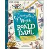 The Gloriumptious World Of Roald Dahl